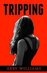 Tripping - Kindle edition by Williams, Abby. Literature & Fiction ...