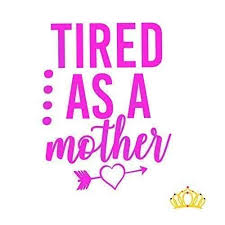 Amazon Com Tired As A Mother Mom Decal Vinyl Sticker Decal For Yeti Cups Laptops Tumblers Or Car Window Accessories Hot Pink 4 Inches Handmade