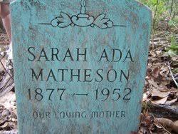 Sarah Ada Richardson Matheson (1877-1952) - Find A Grave Memorial