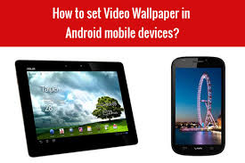 video wallpaper in android mobile devices