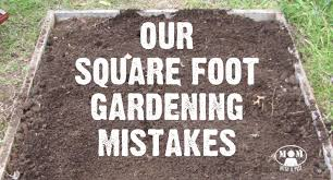 square foot gardening mistakes learn