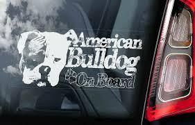American Bulldog Car Sticker Bully Dog Pet Window Sign Bumper Decal Gift V03 Ebay