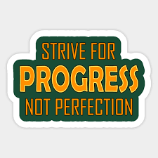 Strive For Progress Not Perfection Motivational Sticker Teepublic