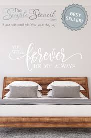 You Will Forever Be My Always One Of Our Best Selling Wall Decals Where Will You Put Yours Romantic Wall Decals Vinyl Wall Lettering Custom Wall Quotes