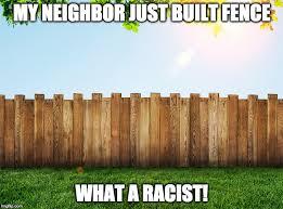 Fence Aka Border Wall Latest Memes Imgflip