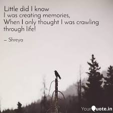 i was creating memories quotes writings by shreya yourquote