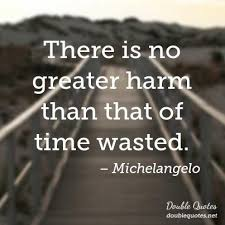 fresh quotes on wasting time allquotesideas