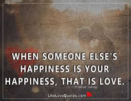 love quotes when someone else s happiness is your facebook