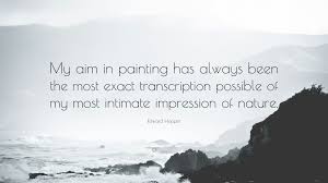 "edward hopper quote ""my aim in painting has always been the most"