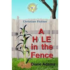 A Hole In The Fence By Diane Lil Adams