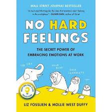 No Hard Feelings - By Liz Fosslien & Mollie West Duffy (Hardcover) : Target