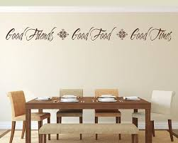 Kitchen Wall Decal Good Friends Good Food Good Times Vinyl Lettering Dining Room Quote Stick Dining Room Decal Dining Room Wall Art Dining Room Wall Decor