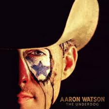 Aaron Watson - The Underdog - Amazon.com Music