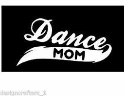 Dance Mom Style 2 Car Window Laptop Vinyl Decal Sticker U Choose Color Size Ebay
