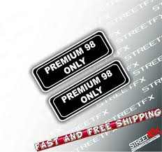 Premium 98 Fuel Only Sticker Decal Car Truck Ute 4x4 Turbo Petrol Gas Street Fx Motorsport Graphics