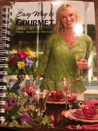 The Easy Way to Gourmet with Abby Murphy Myers: ABBY MURPHY MYERS ...