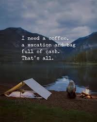 i need a coffee a vacation and bag full quotes nd notes