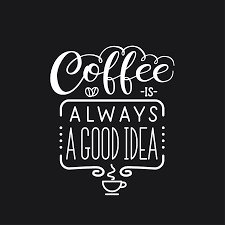 lettering quote coffee is always a good idea poster for coffee