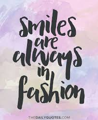 smiles are always in fashion thedailyquotes com instagram