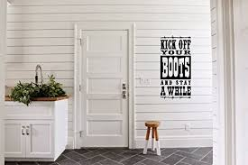 Amazon Com Kick Off Your Boots And Stay Awhile Vinyl Wall Words Decal Sticker Graphic Handmade