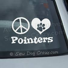Peace Love Pointers Decal Sew Dog Crazy