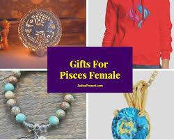 gifts for pisces female zodiac present
