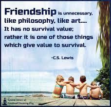 friendship is unnecessary like philosophy like art it has no