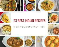 23 best instant pot indian food recipes
