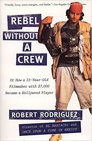 Rebel without a Crew: Or How a 23-Year-Old Filmmaker With $7,000 Became a  Hollywood Player: Amazon.de: Rodriguez, Robert: Fremdsprachige Bücher