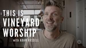 THIS IS VINEYARD WORSHIP   Adam Russell - YouTube