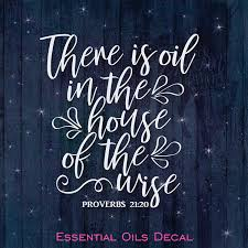 Amazon Com Celycasy There Is Oil In The House Of The Wise Essential Oils Vinyl Car Decal Car Window Laptop Phone Notebook Tablet Phone Tumbler Home Improvement