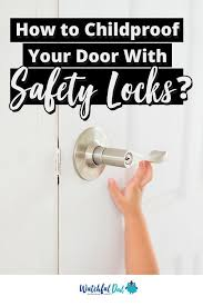 When It Comes Down To Childproofing Doors You Will Find All Kind Of Safety Locks It Can Be Challenging Baby Proofing Doors Child Proofing Doors Childproofing
