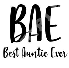 Instant Download Art Design Decal Bae Best Auntie Ever Decal Car Decal Laptop Decal Windo Black And White T Shirts Etsy Art Prints Instant Download Etsy