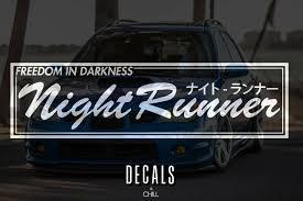 Night Runner Japanese Decal Sticker Illest Lowered Jdm Stance Drift Slammed