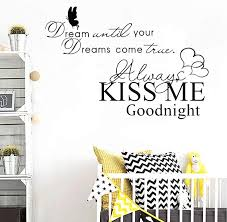 Amazon Com Wall Decals For Bedroom Always Kiss Me Wall Decals Quotes Girls Bedroom Inspirational Wall Stickers Dream Come True Home Decor Nursery Boys Family Goodnight Window Glass Letters Vinyl Tile Sticker Home