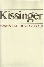 Kissinger: Marvin Kalb, Bernard Kalb: 9781111308780: Amazon.com: Books
