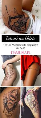 Tatuaz Na Udzie Top 24 Niesamowite Inspiracje Dla Pan