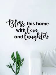 bless this home love and laughter quote decal sticker wall