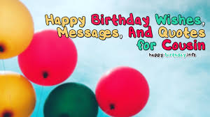 happy birthday wishes messages and quotes for cousin