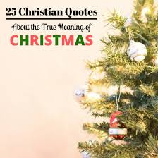 christian quotes about christmas and its true meaning holidappy