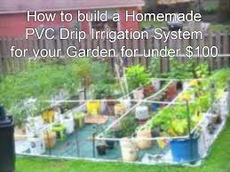 homemade pvc drip irrigation system
