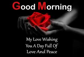 day full of love and peace good morning