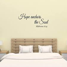 Amazon Com Wall Decal Quote Hebrews 6 19 Hope Anchors The Soul Bible Verse Wall Decal Decor Sign Arts Crafts Sewing