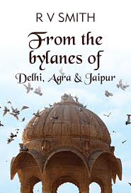 Non Fiction: From the bylanes of Delhi, Agra & Jaipur