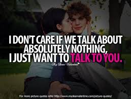 i don t care if we talk about absolutely nothing i just want to