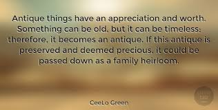 ceelo green antique things have an appreciation and worth