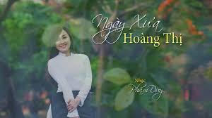 Ngày Xưa Hoàng Thị (Phạm Thiên Thư & Phạm Duy) Diệu Hiền (4K ...