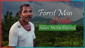 Jadav Payeng - The Forest Man Of India who planted an entire forest by  himself - YouTube