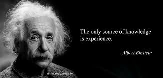 the only source of knowledge is experience albert einstein quotes