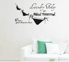 Laundry Today Or Naked Tomorrow Underwear Laundry Room Wall Stickers Home Decorations Diy Removable Wall Decals Vinyl Wall Stickers Quotes Wall Accents Decals From Joystickers 9 05 Dhgate Com